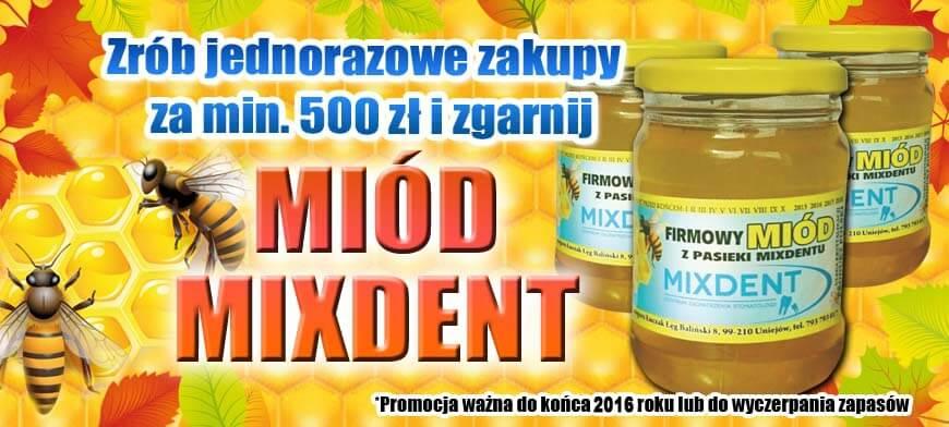 Promocja miód MIXDENT 500PLN